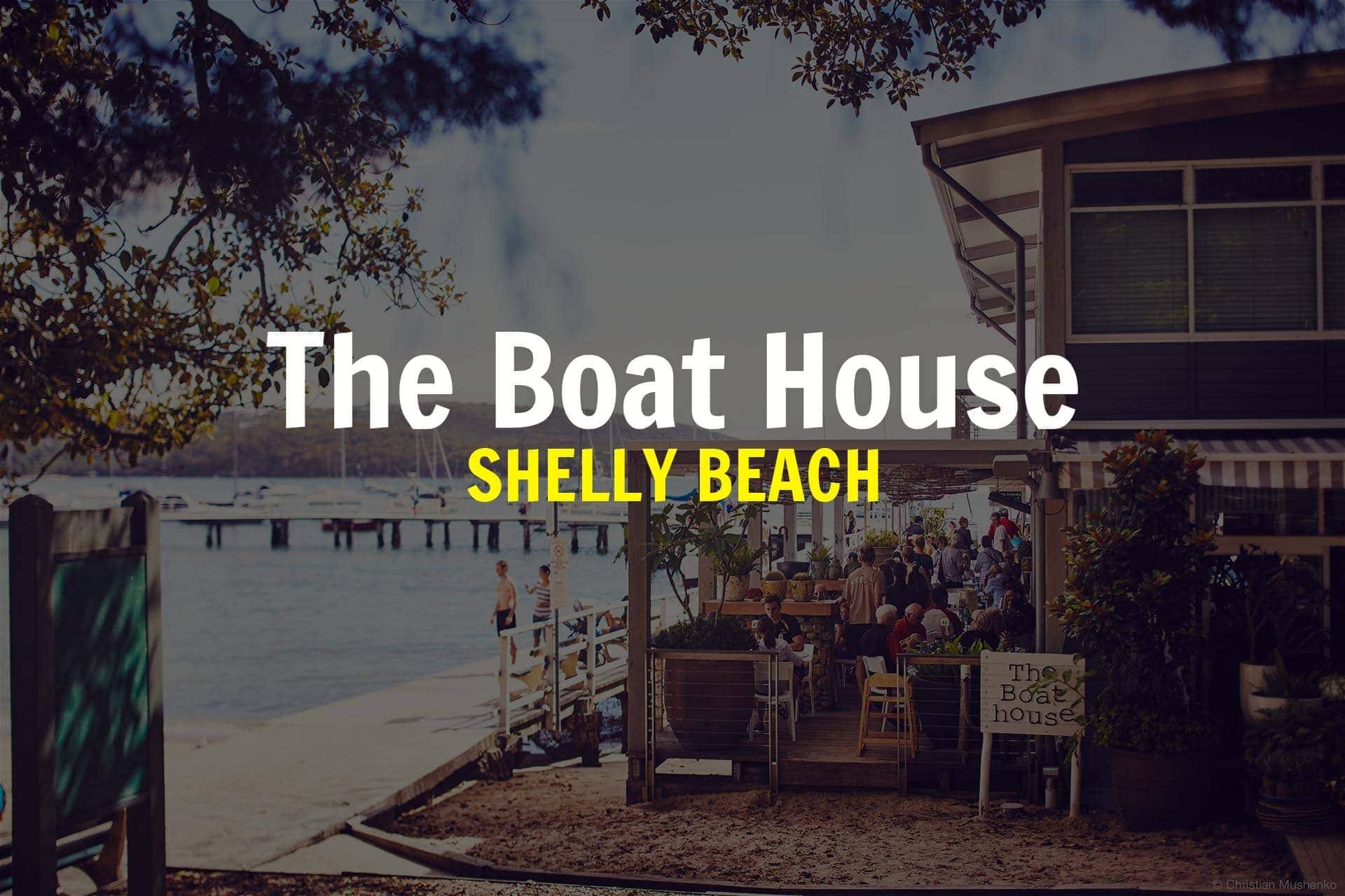 Boathouse Shelly Beach