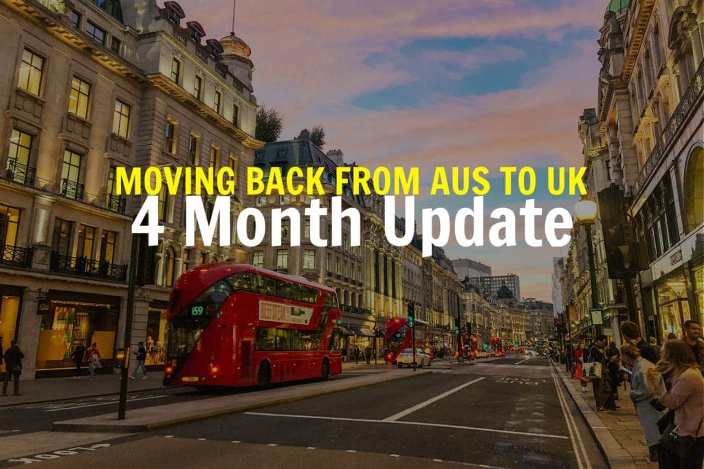 4-MONTH-UPDATE-MOVING-BACK-TO-UK