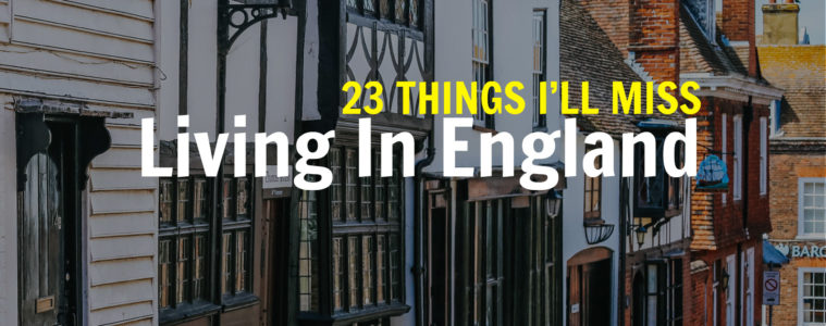 THINGS-I-WILL-MISS-ABOUT-ENGLAND